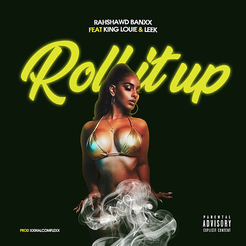 Roll It Up von Rahshawd Banxx