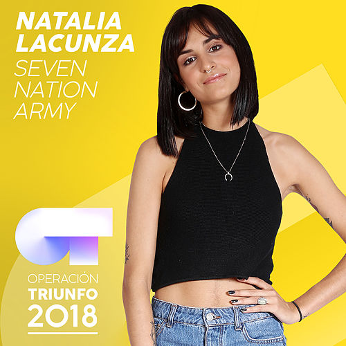 Seven Nation Army (Operación Triunfo 2018) by Natalia Lacunza