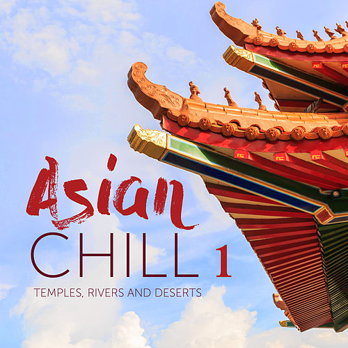 Asian Chill 1 Temples, Rivers and Deserts von Various Artists