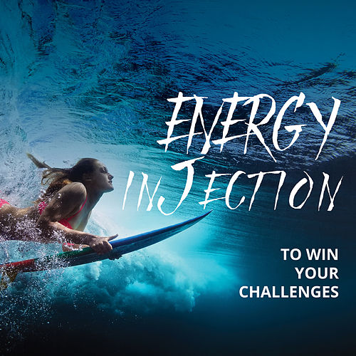 Energy injection to Win your Challenges von Various Artists