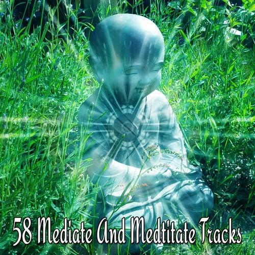 58 Mediate And Medtitate Tracks de Meditación Música Ambiente