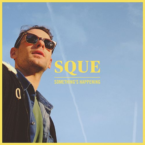 Something's Happening by Sque