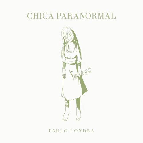 Chica Paranormal de Paulo Londra