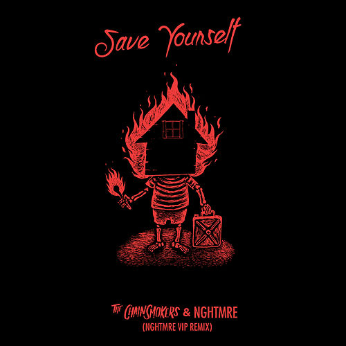 Save Yourself (NGHTMRE VIP REMIX) de The Chainsmokers