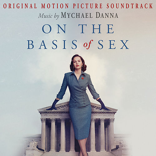 On the Basis of Sex (Original Motion Picture Soundtrack) by Mychael Danna