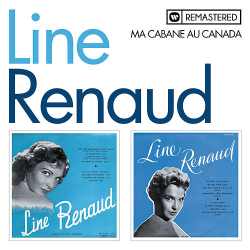 Ma cabane au Canada (Remasterisé) by Line Renaud