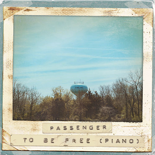 To Be Free (Piano) by Passenger
