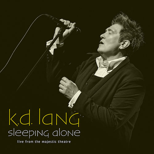 Sleeping Alone (Live From The Majestic Theatre) de k.d. lang