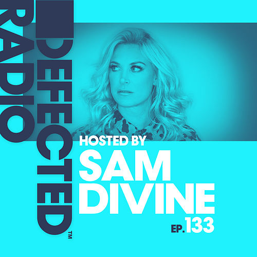 Defected Radio Episode 133 (hosted by Sam Divine) von Defected Radio