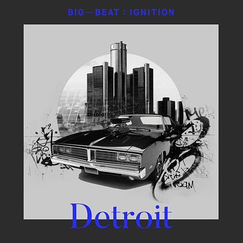 Big Beat Ignition: Detroit by Various Artists