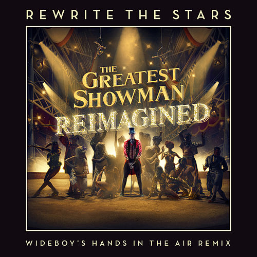 Rewrite The Stars (Wideboy's Hands In The Air Remix) de James Arthur