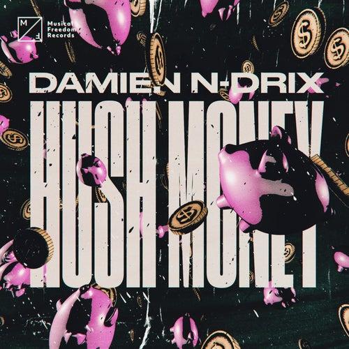 Hush Money von Damien N-Drix