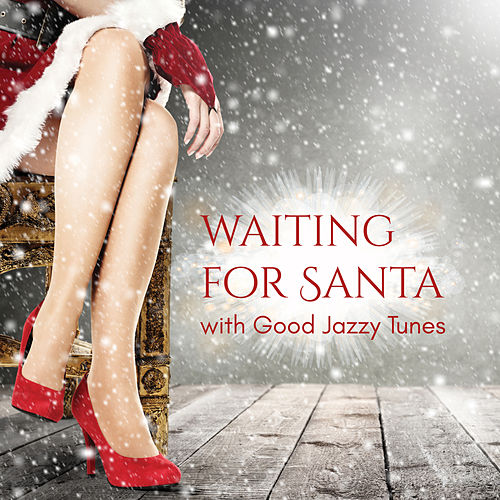 Waiting for Santa with Good Jazzy Tunes von Various Artists