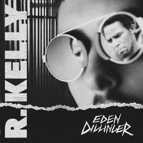 R. Kelly de Eden Dillinger