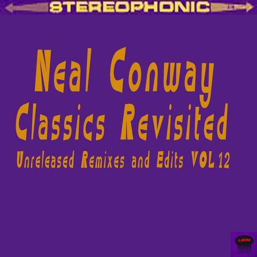 Neal Conway Classics Revisited, Vol. 12 (Unreleased Mixes & Edits) de Various Artists