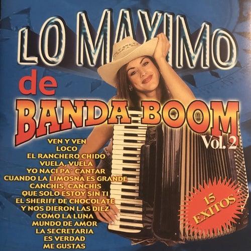 Lo Maximo de Banda Boom, Vol.2 von Banda Boom