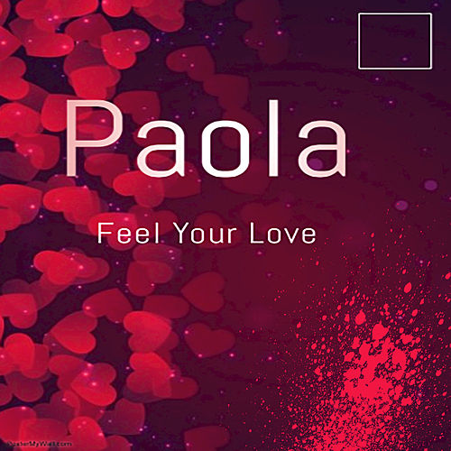 Feel the Love de Paola