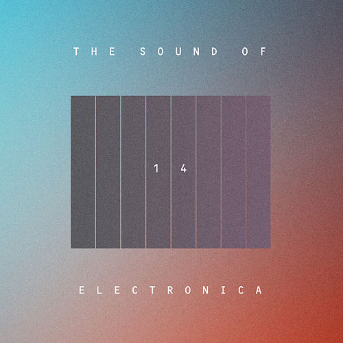 The Sound Of Electronica, Vol. 14 - EP de Various Artists