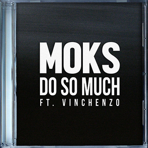 Do So Much (feat. Vinchenzo) von Moks