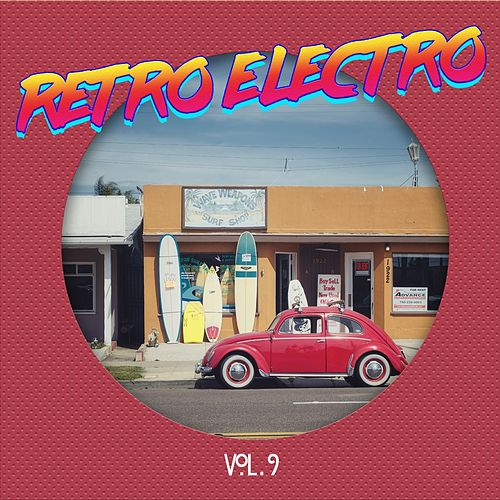 Retro Electro Vol, 9 by Various Artists