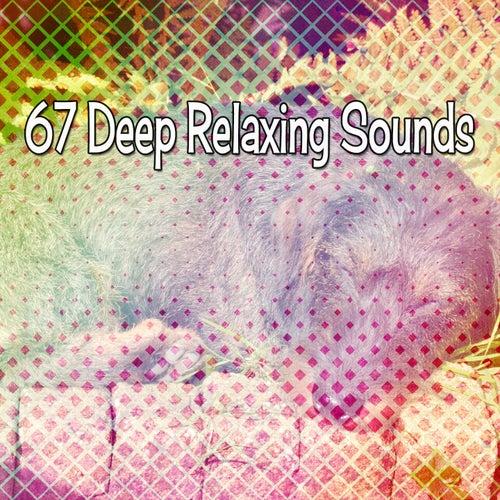 67 Deep Relaxing Sounds von Best Relaxing SPA Music