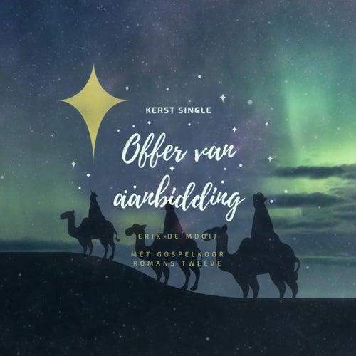 Offer Van Aanbidding (Kerst) [feat. Romans Twelve] by Erik De Mooij