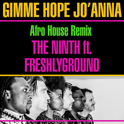 Gimme Hope Jo'anna (Afro House Remix) by Ninth