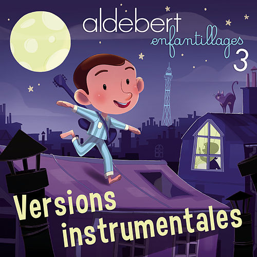 Enfantillages 3 (Versions instrumentales) de Aldebert