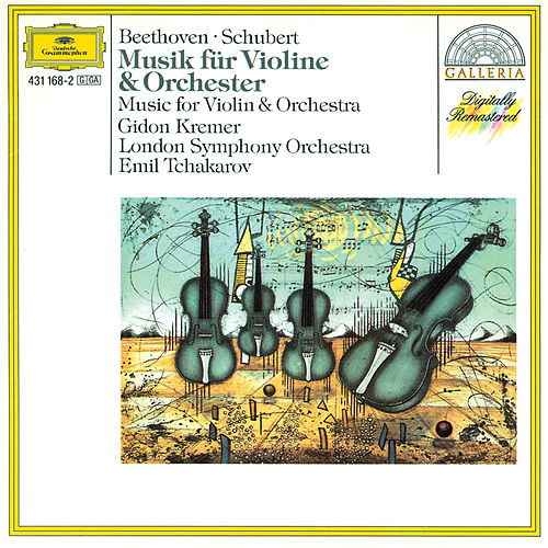 Beethoven / Schubert: Music for Violin & Orchestra by Gidon Kremer