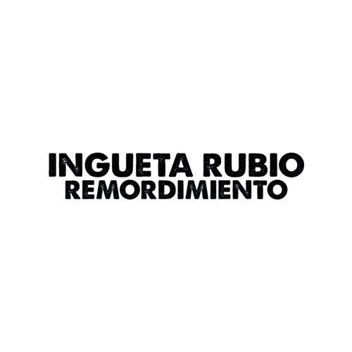 Remordimiento de Ingueta Rubio