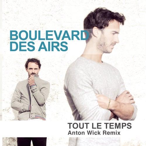 Tout le temps (Anton Wick Remix) de Boulevard des airs