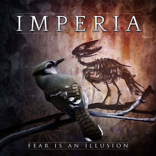 Fear Is an Illusion by Imperia