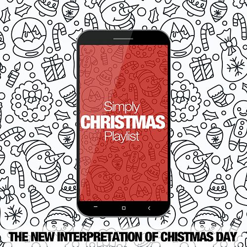 Simply Christmas Playlist (The New Interpretation of Christmas Day) by Various Artists