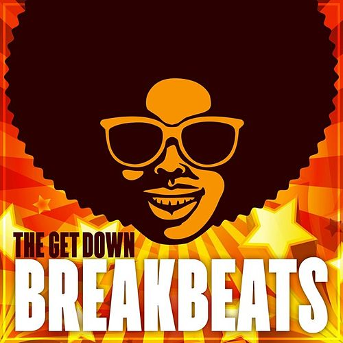 The Get Down: Breakbeats by Various Artists