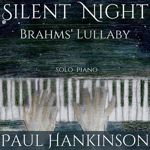 Silent Night / Brahms' Lullaby by Paul Hankinson