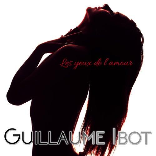 Les yeux de l'amour by Guillaume Ibot