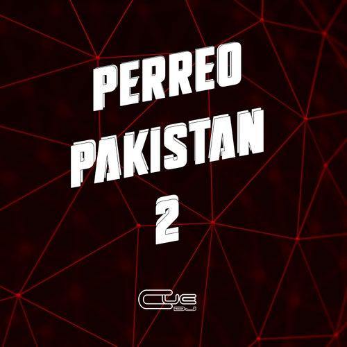 Perreo Pakistan (2) de Cue DJ