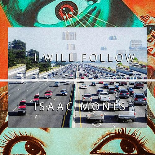 I Will Follow by Isaac Monts
