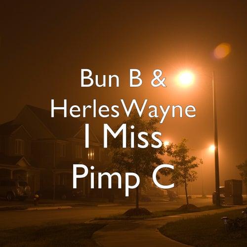 I Miss Pimp C de Bun B