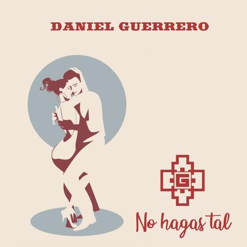 No Hagas Tal de Daniel Guerrero