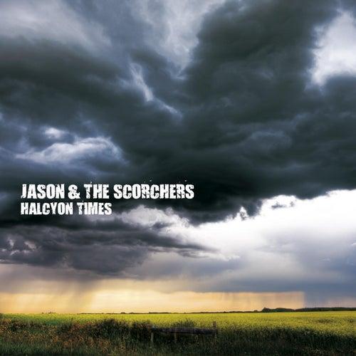 Halcyon Times by Jason & The Scorchers