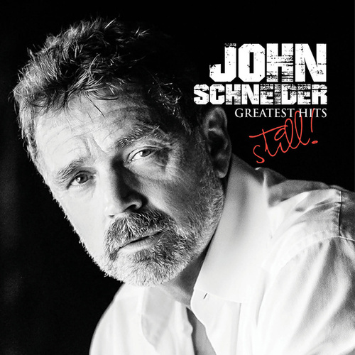 John Schneider's Greatest Hits: Still! by John Schneider