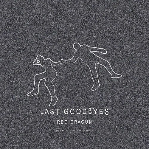 Last Goodbyes by Reo Cragun