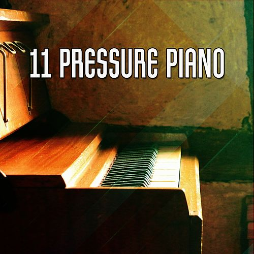 11 Pressure Piano by Relaxing Piano Music Consort