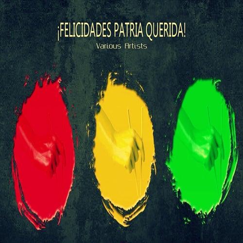 !Felicidades Patria Querida! de Various Artists