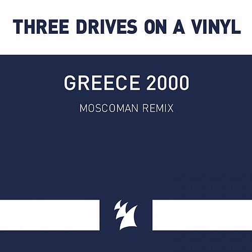 Greece 2000 (Moscoman Remix) von Three Drives On A Vinyl