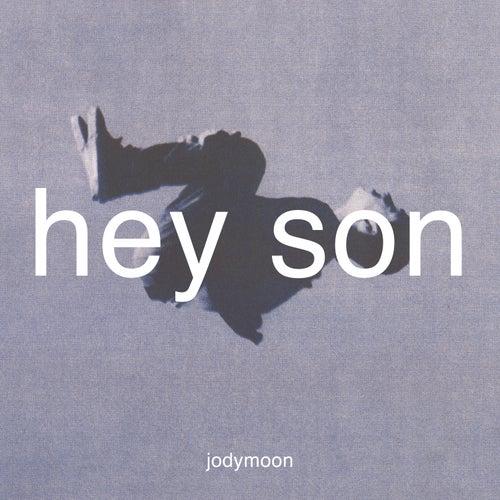 Hey Son by Jodymoon