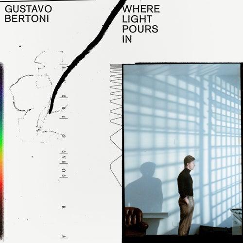 Where Light Pours In de Gustavo Bertoni