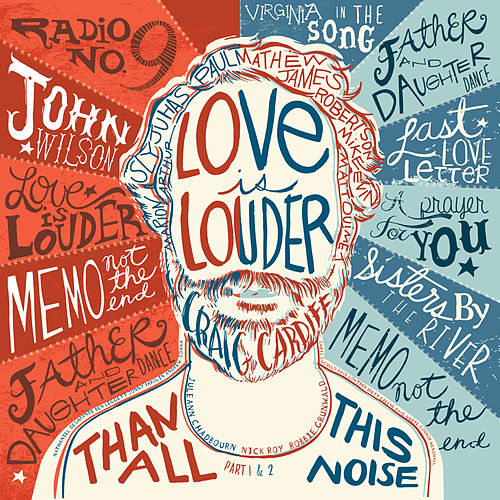 Love Is Louder (Than All This Noise), Part 1 & 2 de Craig Cardiff