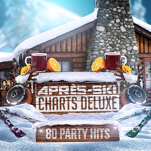 Après-Ski Charts Deluxe (80 Party Hits) von Various Artists